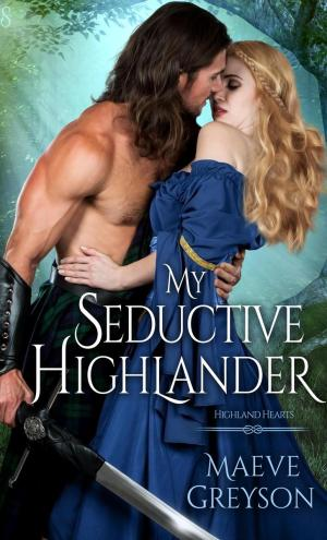 Mini Review – My Seductive Highlander by Maeve Greyson