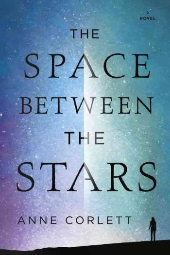 Mini Review – The Space Between the Stars by Anne Corlett