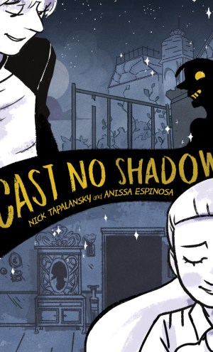 Review – Cast No Shadow by Nick Tapalansky & Anissa Espinosa