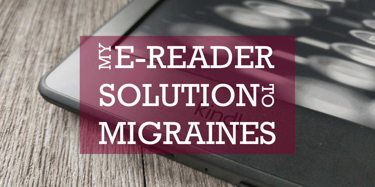 My eReader Solution to Migraines