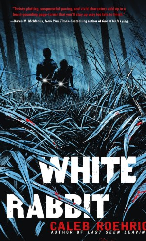 Great Rep, Rushed Thriller   White Rabbit by Caleb Roehrig