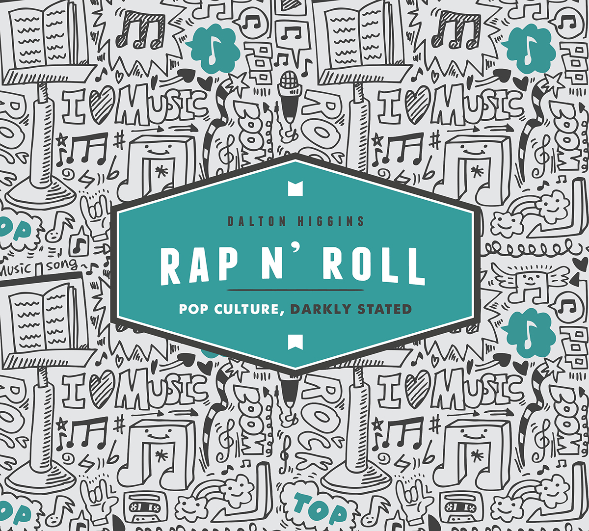 music novella page  novel ideas author dalton higgins launches his sixth book of pop culture essays rap n roll