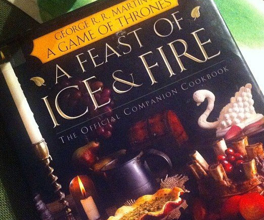 A Feast of Ice and Fire: Game of Thrones Cookbook