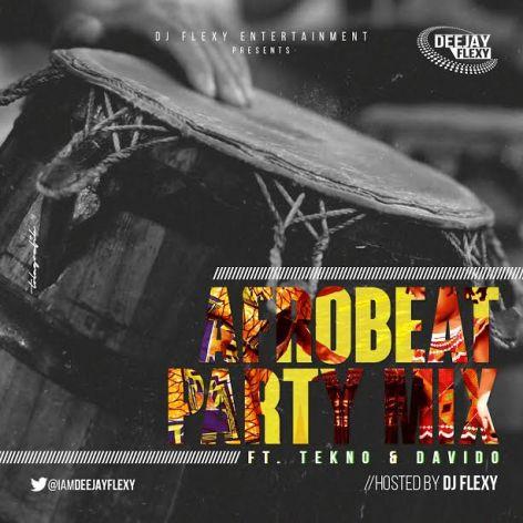 MIXTAPE: DJ Flexy ft  Tekno & Davido – AfroBeat Party Mix