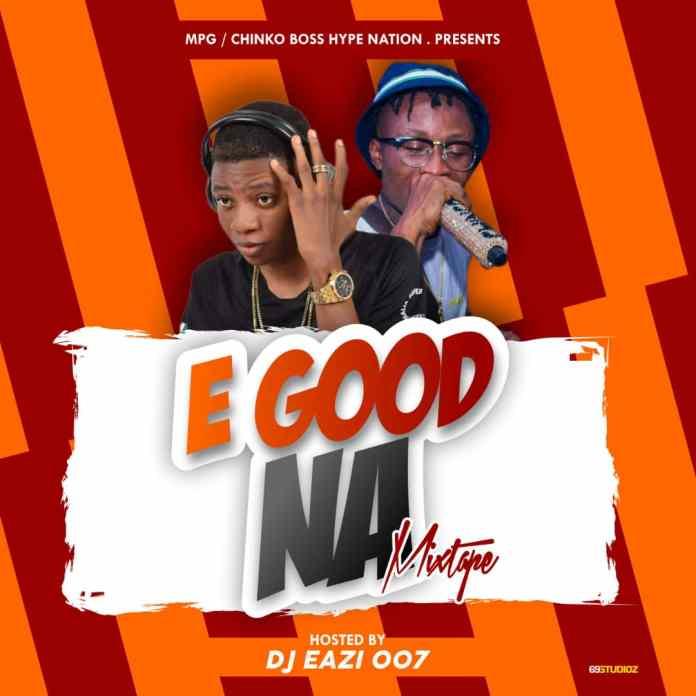 MIXTAPE: DJ Eazi007 - E Good Na Mix - Novice2STAR