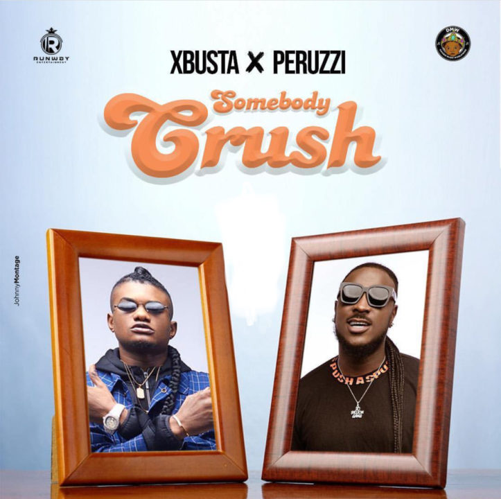 MP3 Xbusta ft Peruzzi – Somebody Crush (download)