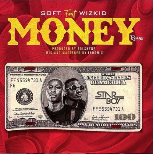 """LYRICS: Soft x Wizkid – """"Money Remix"""" Lyrics"""