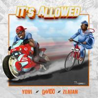 Yovi X Davido X Zlatan – It's Allowed [MP3]