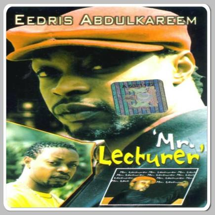 "Throwback: Eedris Abdulkareem - ""Mr Lecturer"""