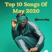 Top 10 Hot Nigerian Songs Of May 2020