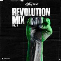 "MIXTAPE: DJ Kaywise - ""Revolution Mix Vol 1"""