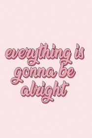 quotes retro everything words aesthetic pink alright gonna positive quote cute happy motivation positivity motivate discover inspiration