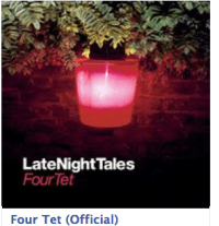 Four Tet, Late night tales
