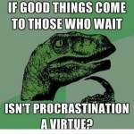 Efficiency and Perfection Part 2: Procrastination and Change