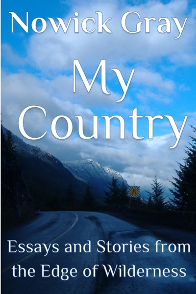 my country essays and stories from the edge of wilderness nature essays memoir