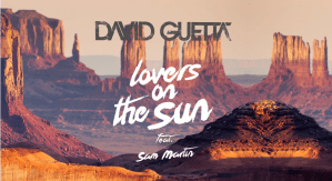#MúsicaNueva : Lovers On The Sun.- David Guetta