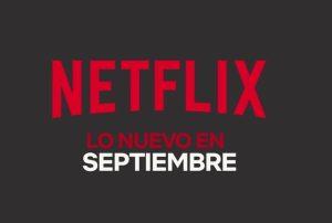 #Cine : ¡Mira los estrenos de septiembre en Netflix!