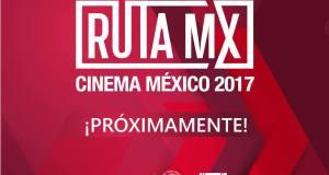 #Cine: Ruta MX Cinema México 2017: un éxito para el cine mexicano