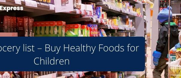 Kid's Grocery list – Buy Healthy Foods for Children