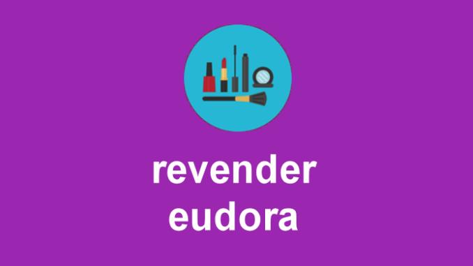 Seja uma revendedora Eudora