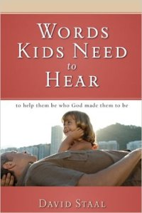 Words Kids Need To Hear by David Staal