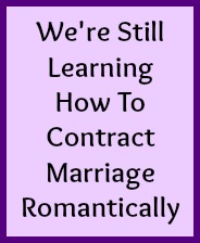 We're still learning how to contract marriage romantically.