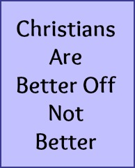 Christians are better off not better