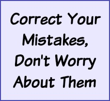 Correct your mistakes, don't worry about them.