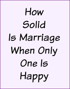 How solid is marriage when only one is happy?