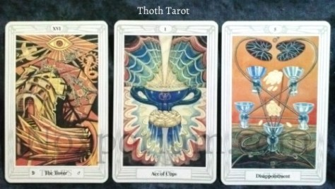 Thoth Tarot: The Tower, Ace of Cups, & 5 of Cups.