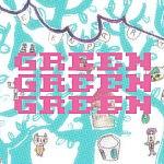 GalleryGREEN春の企画『グリーン グリーン グリーン/GREEN GREEN GREEN』