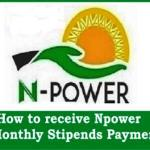 How to receive Npower Monthly Stipends Payment after Physical Verification Exercise