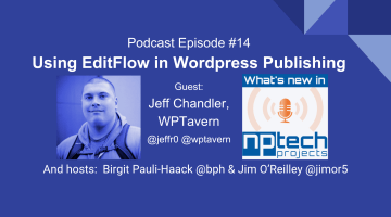 Episode #14: Using EditFlow in WordPress Publishing with Our Guest Jeff Chandler, WPTavern