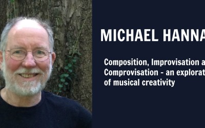 Michael Hannan – Composition, Improvisation and Comprovisation