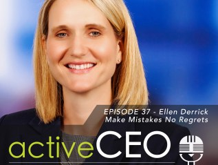 active CEO Podcast 37 Make Mistakes No Regrets