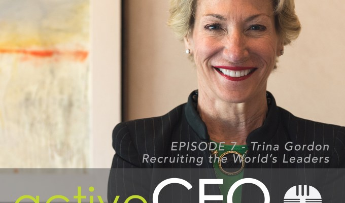 #7 Trina Gordon Recruiting the World's Leaders