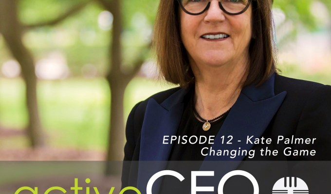 active CEO Podcast #12 Kate Palmer Changing the Game
