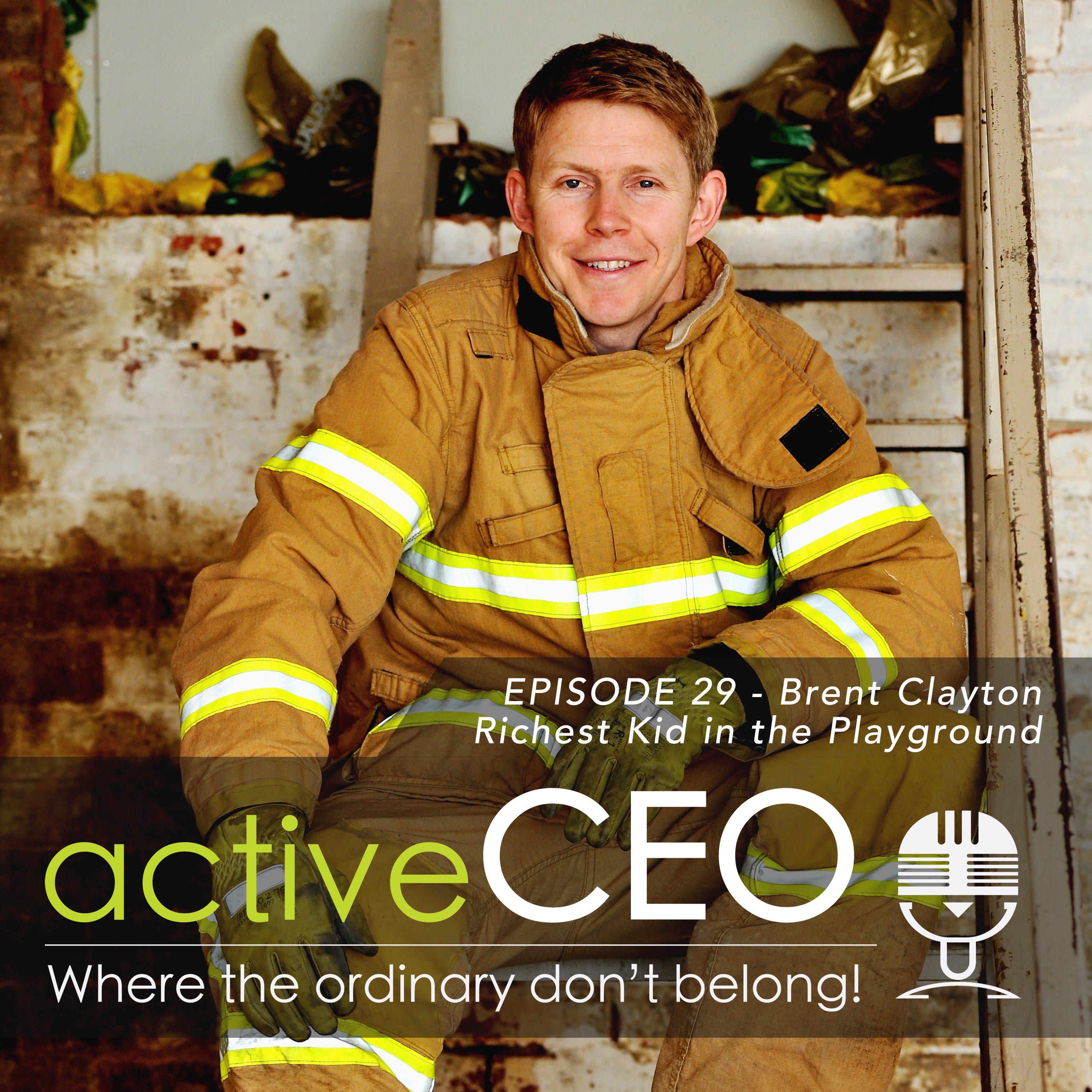 active CEO Podcast Brent Clayton (Fire Recruitment Australia) – Richest Kid In The Playground