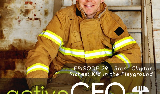 active CEO Podcast #29 Brent Clayton Richest Kid In The Playground