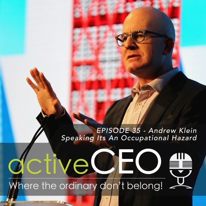 active CEO Podcast Andrew Klein (Spike Presentations) – Speaking It's An Occupational Hazard