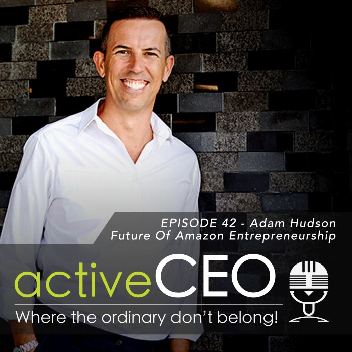 active CEO Podcast Adam Hudson (Reliable Education) – Future Of Amazon Entrepreneurship