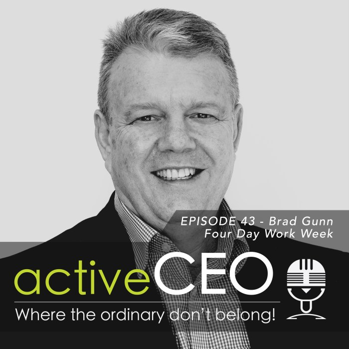 active CEO Podcast Brad Gunn (Vault Accounting) – Four Day Work Week