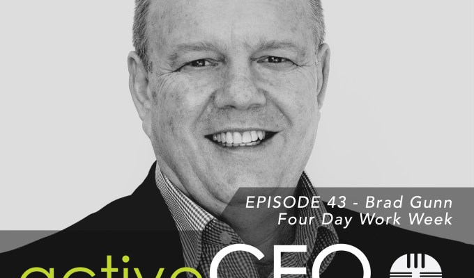 active CEO Podcast #43 Brad Gunn Four Day Work Week