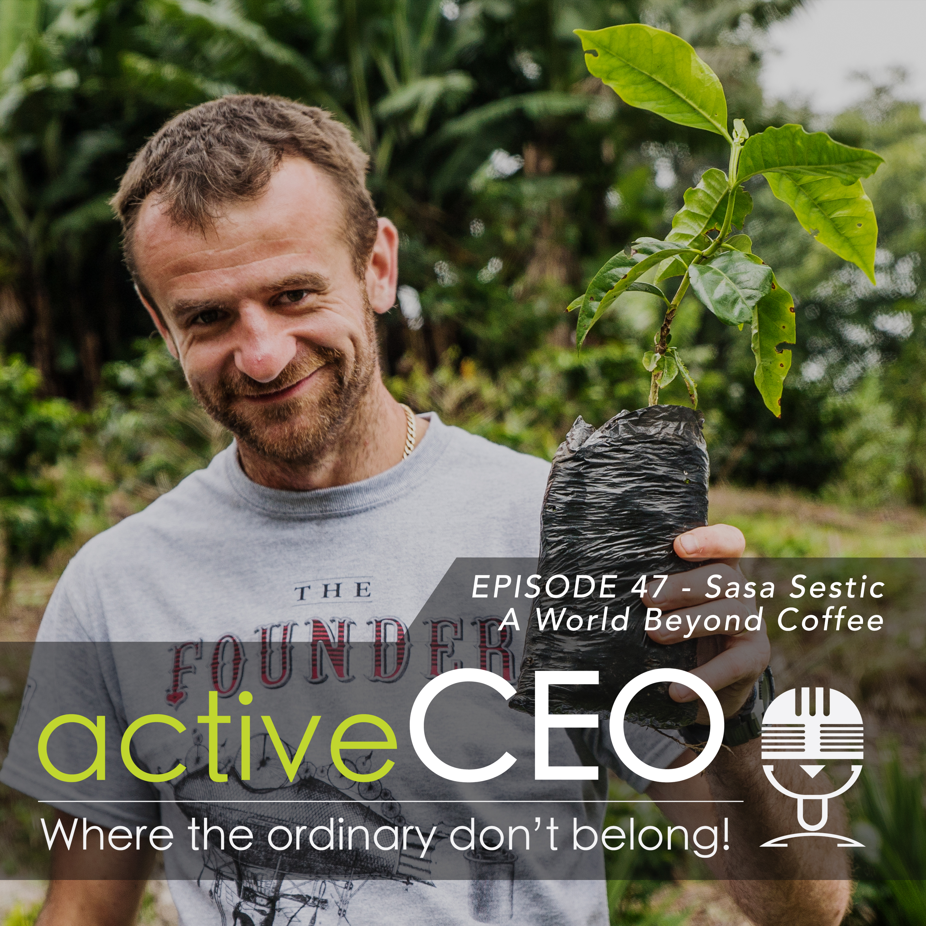 active CEO Podcast Sasa Sestic (The Coffee Man ONA Coffee) – A World Beyond Coffee