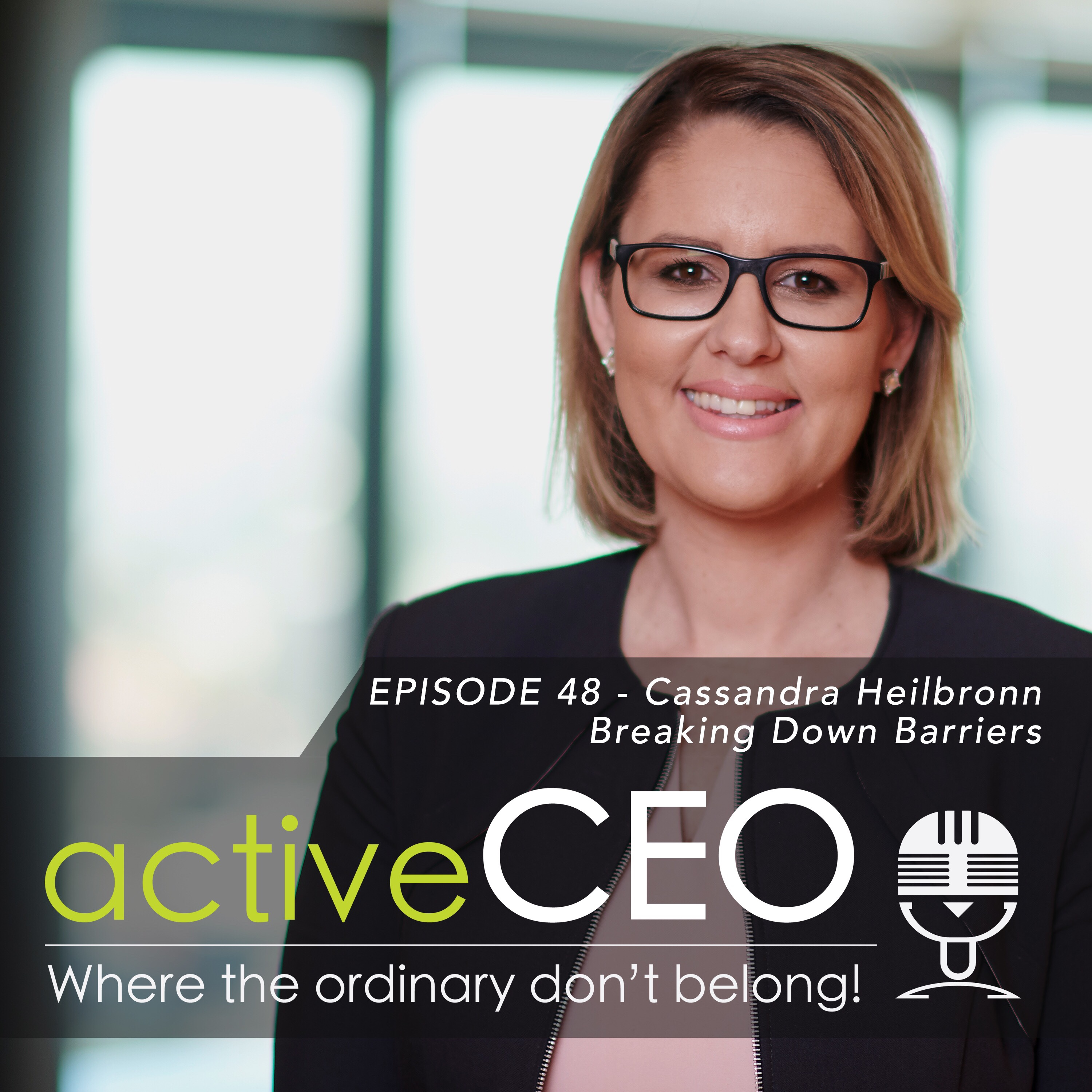 active CEO Podcast Cassandra Heilbronn (Minter Ellison) – Breaking Down Barriers