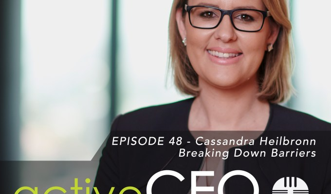 active CEO Podcast #48 Cassandra Heilbronn Breaking Down Barriers