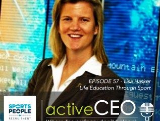 active CEO Podcast #57 Lisa Hasker Life Education Through Sport