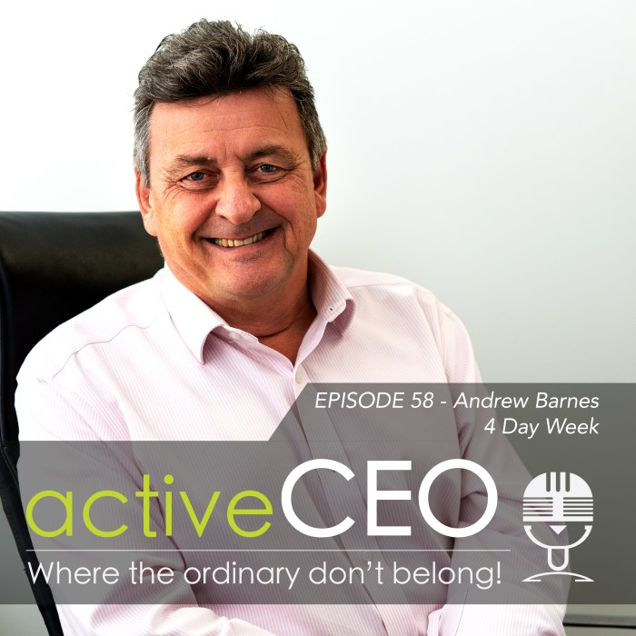 active CEO Podcast Andrew Barnes 4 Day Week