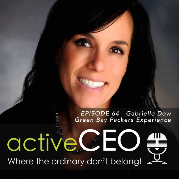 Gabrielle Dow Green Bay Packers Experience active CEO Podcast Leadership Performance