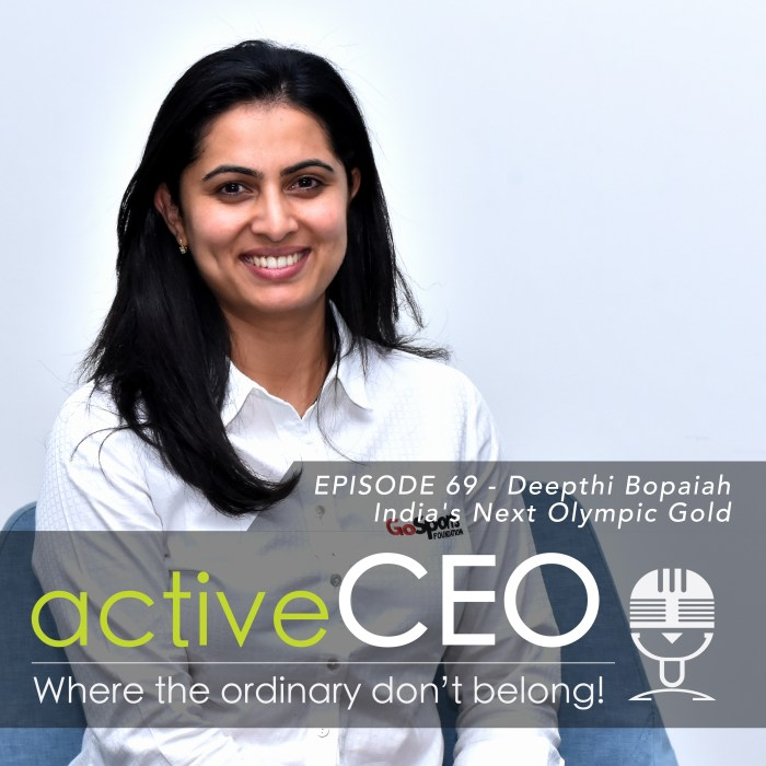 active CEO Podcast Deepthi Bopaiah India's Next olympic Gold GoSports Foundation